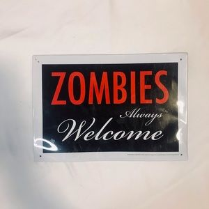 """""""Zombies Are Welcome"""" Sign"""